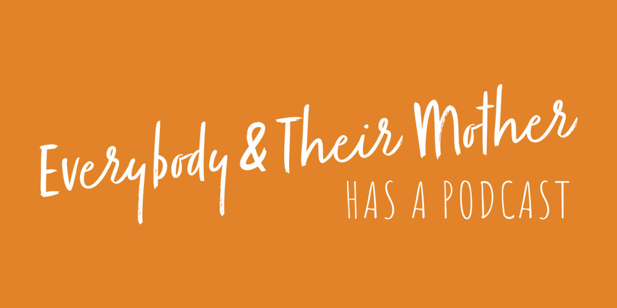 RIGHTEOUS MEDIA LAUNCHES EVERYBODY & THEIR MOTHER HAS A PODCAST